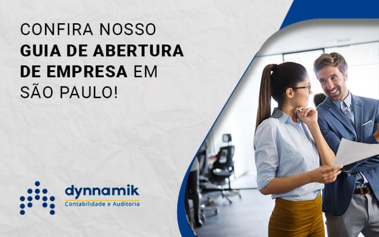 Confira Nosso Guia De Abertura De Empresa Em Sao Paulo Blog (1) - Dynnamik Contabilidade e Auditoria